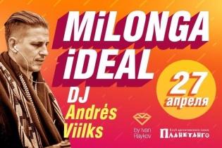 Милонга IDEAL! DJ - Андрес Вилкс!