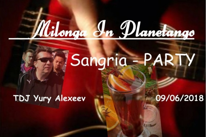 Милонга Sangria-Party! DJ - Юрий Алексеев!